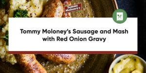 Featured image for recipe called Tommy Moloney's Sausage and Mash with Red Onion Gravy Recipe