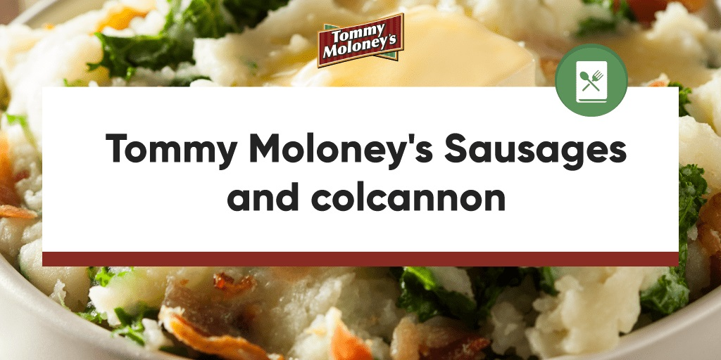 Tommy Moloney's Sausages and colcannon